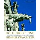 """H�llenbrut und Himmelsw�chter: Mittelalterliche Wasserspeier an Kirchen und Kathedralenvon """"Regina E. G. Schymiczek"""""""