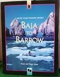 Baja to Barrow: A Pacific Coast Wildlife Odyssey (1572230223) by Bauer, Erwin A.