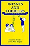 Infants and Toddlers: