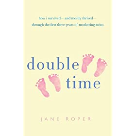Learn more about the book, Double Time: How I Survived – and Mostly Thrived – Through the First Three Years of Mothering Twins