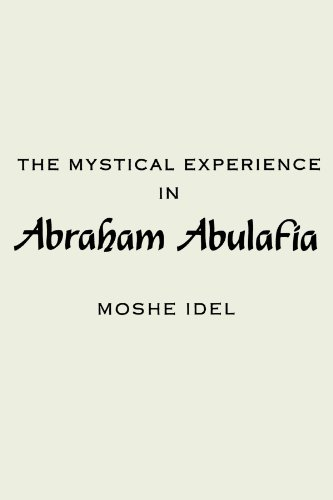 The Mystical Experience in Abraham Abulafia (Suny Series in the Anthropology of Work) (SUNY Series in Judaica: Hermeneutics, Mysticism & Religion)
