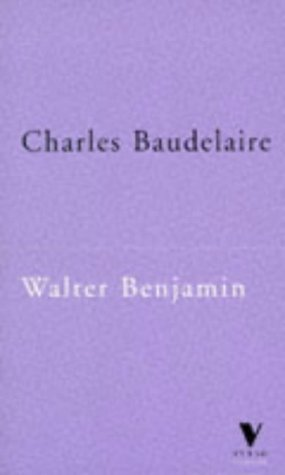 Charles Baudelaire: A Lyric Poet in the Era of High Capitalism (Verso Classics Series), by Walter Benjamin