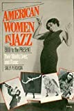 American Women in Jazz: 1900 to the Present : Their Words, Lives, and Music