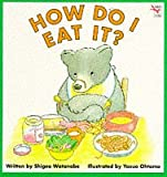 How Do I Eat It (Red Fox Picture Books)