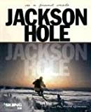Jackson Hole: On a Grand Scale