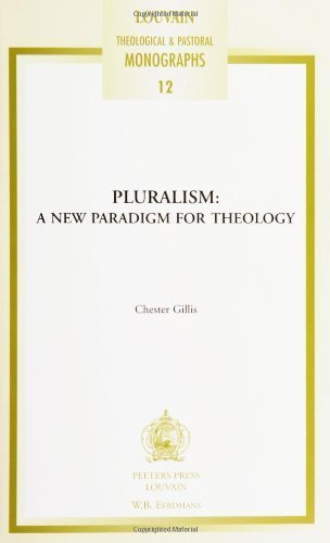 Pluralism: a New Paradigm for Theology (Louvain Theological & Pastoral Monographs)