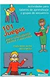 101 Juegos Para Educadores y Padres Docentes/ 101 Games for Educators, Parents and Teachers (Juegos Y Dinamicas / Games and Dynamics) (Spanish Edition)