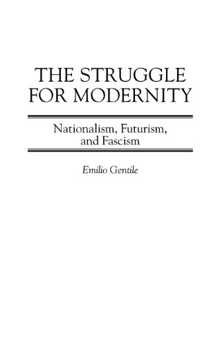 The Struggle for Modernity: Nationalism, Futurism, and Fascism (Italian and Italian American Studies (Praeger Hardcover)