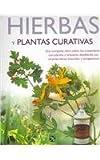 Hierbas y plantas curativas / Herbs and Medicinal Plants: Una completa obra sobre los tratamientos con plantas y arbustos, detallando sus caracteristicas naturales y terapeuticas (Spanish Edition)