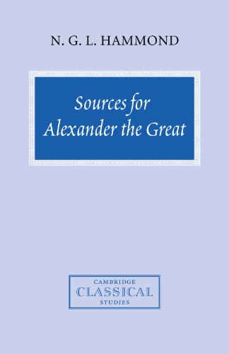 Sources for Alexander the Great: An Analysis of Plutarch's 'Life' and Arrian's 'Anabasis Alexandrou' (Cambridge Classical Studies)