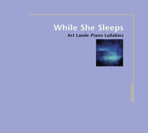 While She Sleeps - Piano Lullabies by Art Lande (2009-03-17)