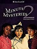 Minute Mysteries 2: More Stories to Solve (American Girl Mysteries) (1435289056) by Andreasen, Dan