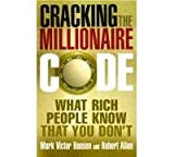 Cracking the Millionaire Code (0091906792) by Hansen, Mark Victor