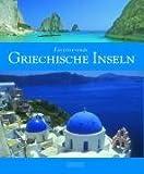 Faszinierende GRIECHISCHE INSELN - Ein Bildband mit über 120 Bildern - FLECHSIG Verlag (Faszination) title=