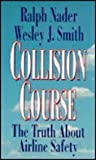 Collision Course: The Truth About Airline Safety (0070459878) by Nader, Ralph