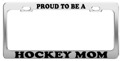 PROUD TO BE A HOCKEY MOM License Plate Frame