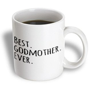 3Drose Mug_151526_1 Best Godmother Ever Gifts For God Mothers Or God Moms God Mom Godparents Black Text Ceramic Mug, 11-Ounce