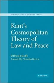 Kant's Cosmopolitan Theory of Law and Peace (Modern European Philosophy)