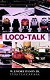 img - for Loco-Talk by W. Emory Dyson Jr. (2002-08-28) book / textbook / text book