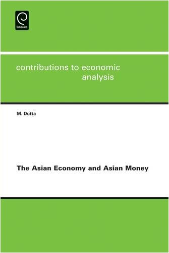 The Asian Economy and Asian Money (Contributions to Economic Analysis)