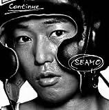 SEAMO / Continue