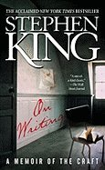 On Writing, A Memoir of the Craft by Stephen King