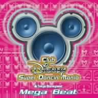 Disney - Club Disney Super Dancin Mania: Mega Beat - Zortam Music
