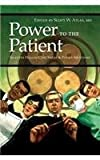 img - for Power to the Patient: Selected Health Care Issues and Policy Solutions book / textbook / text book