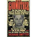 The Godmother: The True Story of the...