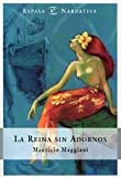 img - for La Reina Sin Adornos (Spanish Edition) book / textbook / text book