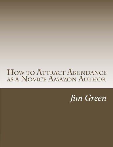 How to Attract Abundance as a Novice Amazon Author [Green, Jim] (Tapa Blanda)