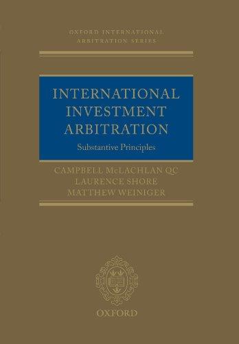 International Investment Arbitration: Substantive Principles (Oxford International Arbitration)