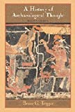 A History of Archaeological Thought (0521600499) by Bruce G. Trigger