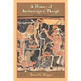 A History of Archaeological Thoughtby Bruce G. Trigger