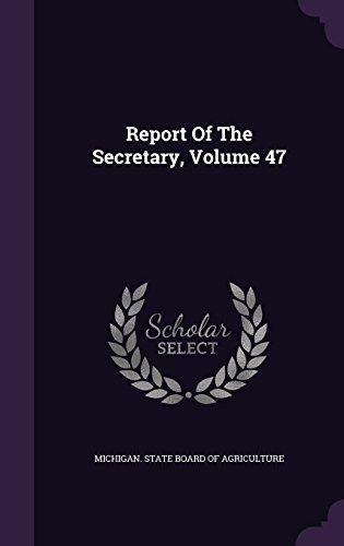 Report Of The Secretary, Volume 47