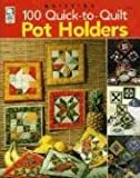 img - for 100 Quick-to-Quilt Pot Holders book / textbook / text book