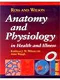 Ross and Wilson: Anatomy and Physiology in Health and Illness