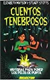 img - for Cuentos Tenebrosos/ Dark Stories (Literatura Infantil Y Juvenile) (Spanish Edition) book / textbook / text book
