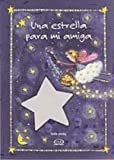 Una Estrella Para Mi Amiga/ A Star For My Friend (Spanish Edition)