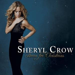 Sheryl Crow - Home For Christmas - Zortam Music