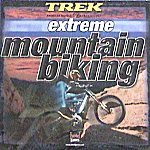 Trek Extreme Mountain Biking