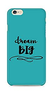 AMEZ dream big Back Cover For Apple iPhone 6s