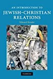 img - for An Introduction to Jewish-Christian Relations (Introduction to Religion) book / textbook / text book