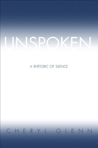 Unspoken: A Rhetoric of Silence