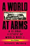 A World at Arms: A Global History of World War II (0521618266) by Gerhard L. Weinberg