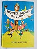 Sounds Around the Clock. (0030833531) by Bill Martin, Jr.