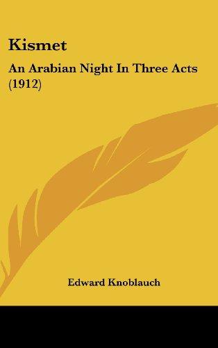 Kismet: An Arabian Night in Three Acts (1912)