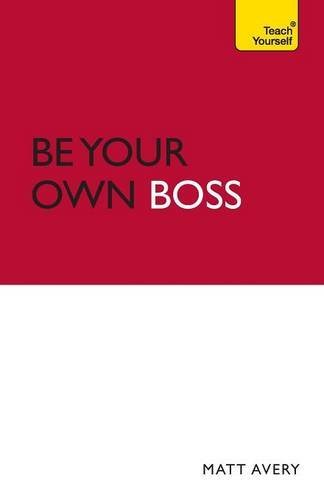 Be Your Own Boss: Teach Yourself (Teach Yourself Business Skills)