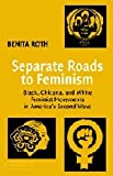 img - for Separate Roads to Feminism: Black, Chicana, and White Feminist Movements in America's Second Wave book / textbook / text book