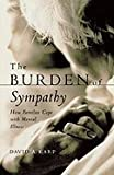 img - for Burden of Sympathy How Families Cope With Mental Illness (Paperback, 2002) book / textbook / text book